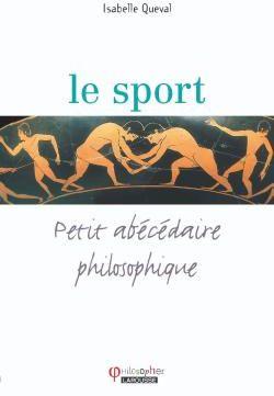 Le sport ; petit abécédaire philosophique