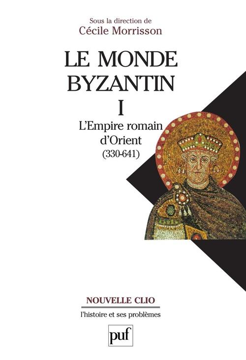 Le monde byzantin t.1 ; l'empire romain d'Orient (330-641)