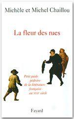 La fleur des rues ; petit guide pédestre de la littérature francaise au XVII siècle