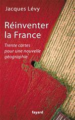 Réinventer la France  - Jacques Levy