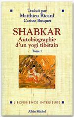 Shabkar ; autobiographie d'un yogi tibétain t.1