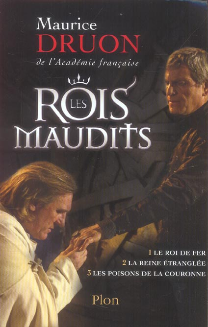 Les Rois Maudits ; T.1 ; Le Roi De Fer ; T.2 ; La Reine Etranglee ; T.3 ; Les Poisons De La Couronne