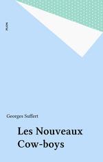 Les Nouveaux Cow-boys  - Georges Suffert