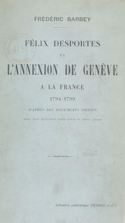 Félix Desportes et l'annexion de Genève à la France