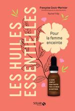 Vente EBooks : Les huiles essentielles pour la femme enceinte  - Rachel FRÉLY - Françoise COUIC-MARINIER