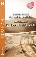 Vente Livre Numérique : Aux ordres du cheikh - Passion au bout du monde  - Amalie Berlin - Rachael Thomas