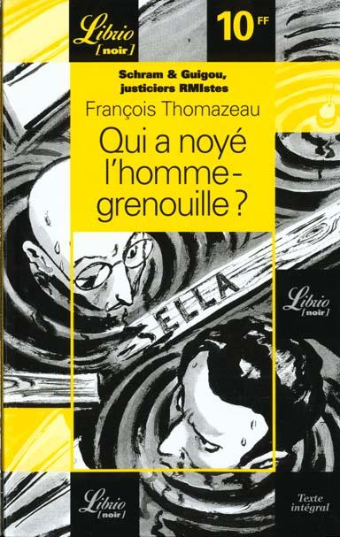 Schram & Guigou, justiciers RMIstes t.2 ; qui a noyé l'homme-grenouille