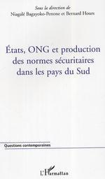Vente Livre Numérique : États, ONG et production des normes sécuritaires dans les pays du Sud  - Bernard Hours - Niagalé Bagayoko-Penone