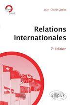 Vente Livre Numérique : Relations internationales - 7e édition  - Jean-Claude Zarka