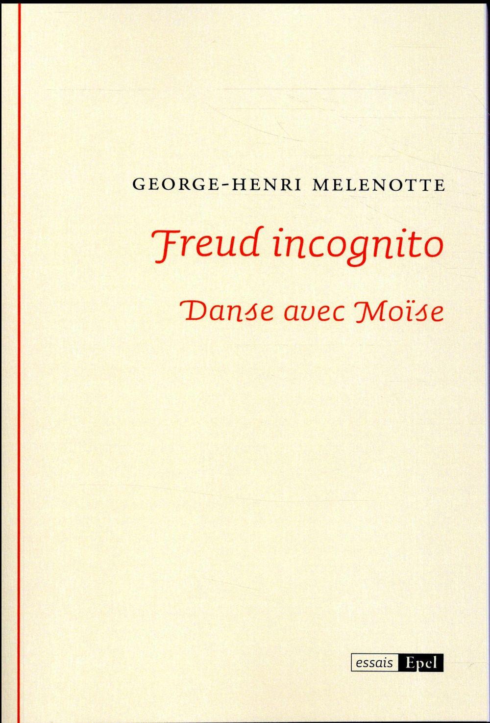 Freud incognito ; danse avec Moïse