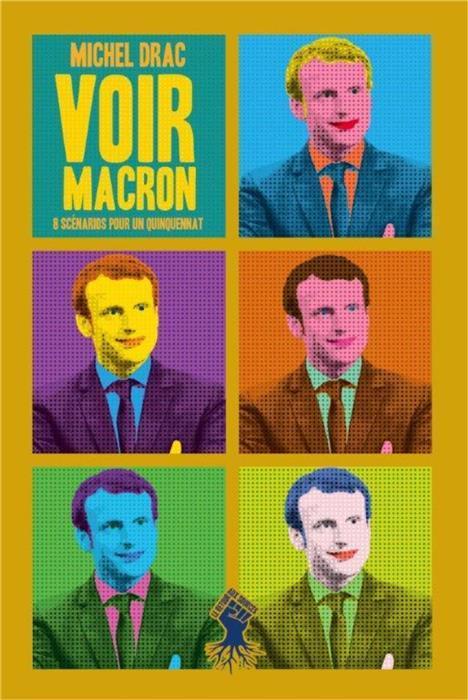 Voir Macron ; 8 scénarios pour un quinquennat