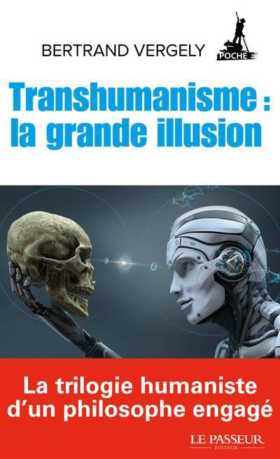 TRANSHUMANISME  -  LA GRANDE ILLUSION