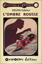 L'Ombre Rousse  - Delphi Fabrice