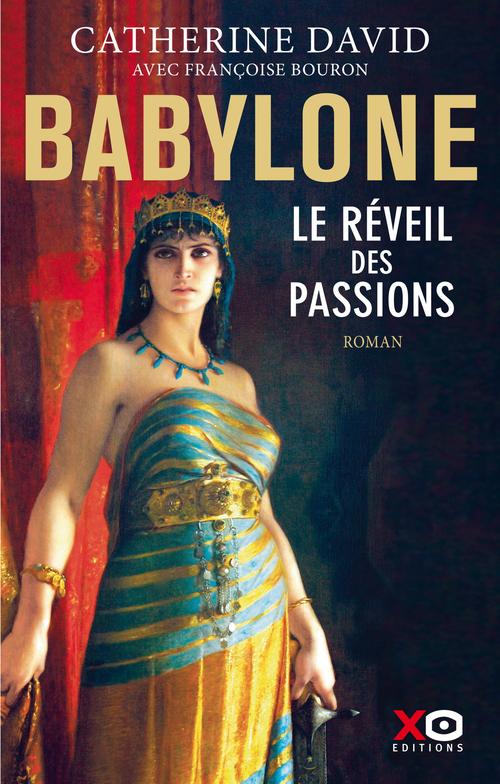 Babylone t.1 ; le réveil des passions