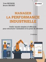 Vente Livre Numérique : Manager la performance industrielle  - Yves Beunon - Bruno Séchet