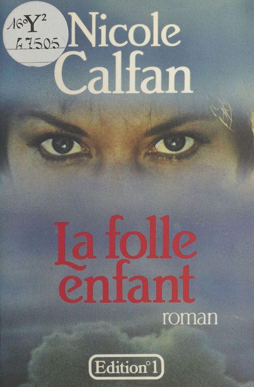 La Folle Enfant  - Nicole Calfan