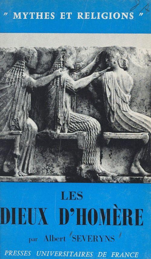 Les dieux d'Homère  - Albert Severyns