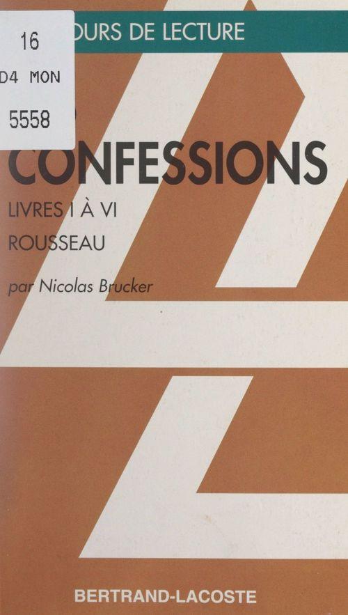 Les Confessions, I-IV, de Jean-Jacques Rousseau
