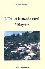 L'Etat et le monde rural à Mayotte  - Carole Barthès