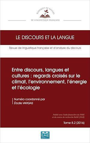 Entre discours, langues et cultures : regards croises sur le climat, l'environnement, l'énergie et l'écologie