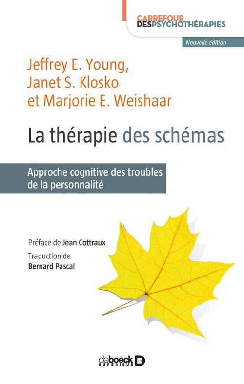 La thérapie des schémas ; approche cognitive des troubles de la personnalité (2e édition)