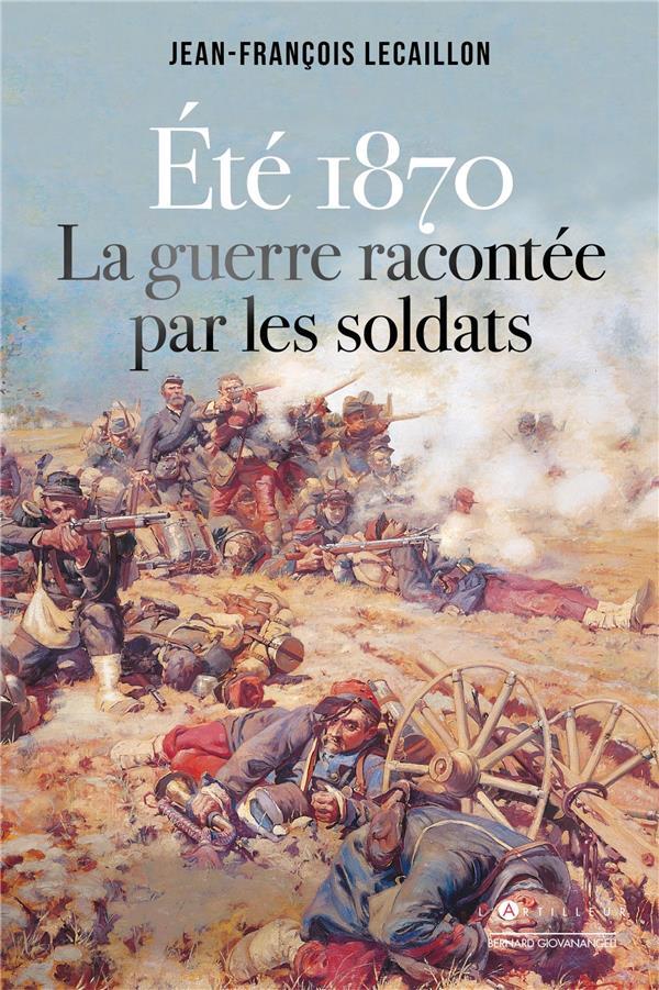 été 1870, la guerre racontée par les soldats