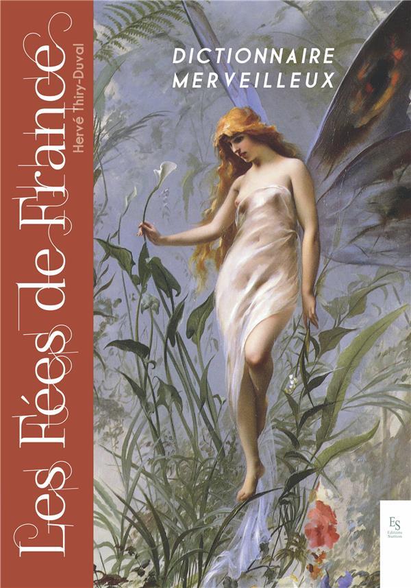 les fées de France ; dictionnaire merveilleux