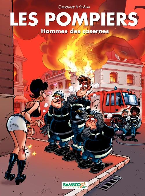 Les pompiers T.5 ; hommes de casernes
