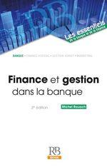 Finance et gestion dans la banque  - Michel Rouach