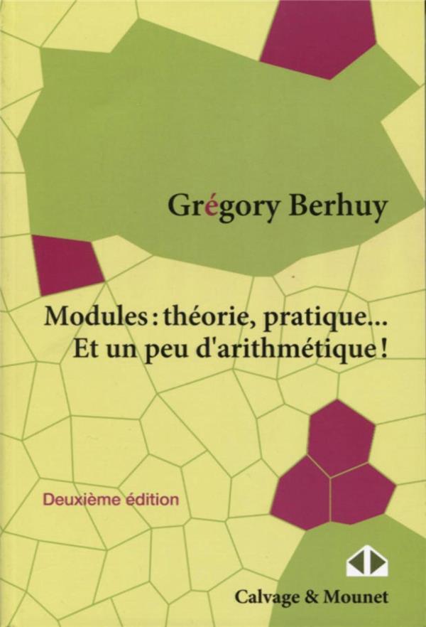 Modules : théorie, pratique... et un peu d'arithmétique ! (2e édition)