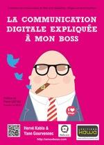 Vente EBooks : La communication digitale expliquée à mon boss  - Hervé Kabla - Yann Gourvennec