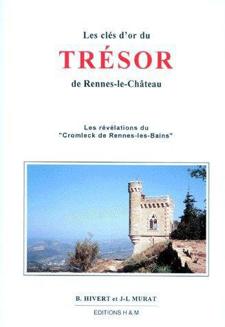 les clés d'or du trésor de Rennes-le-château ; les révélations du