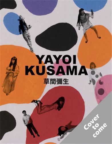 Yayoi Kusama : a retrospective