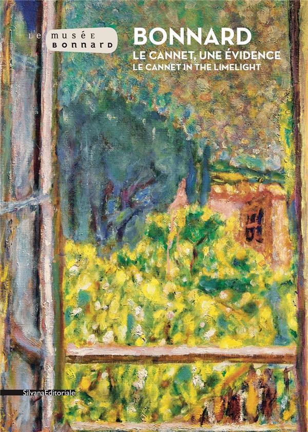 Bonnard ; le Cannet, une évidence