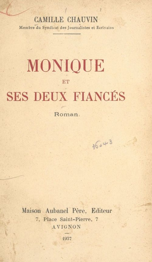 Monique et ses deux fiancés  - Camille Chauvin