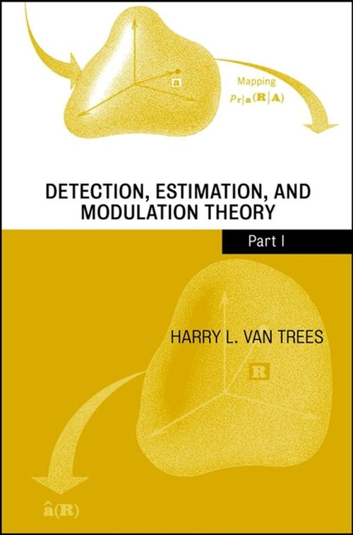 Detection, Estimation, and Modulation Theory, Part I