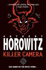 Vente Livre Numérique : Horowitz Horror Shorts: Killer Camera  - Anthony Horowitz