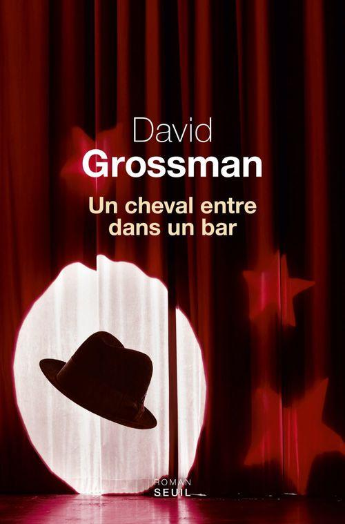 Un cheval entre dans un bar  - David Grossman