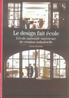 Le Design Fait Ecole(L'Ecole Nationale Superieure De Creation I