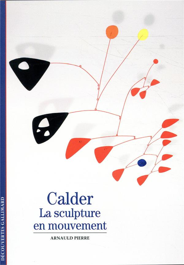 Calder ; la sculpture en mouvement