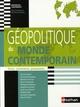 GEOPOLITIQUE DU MONDE CONTEMPORAIN ETATS, CONTINENTS, PUISSANCES NOUVEAUX CONTINENTS