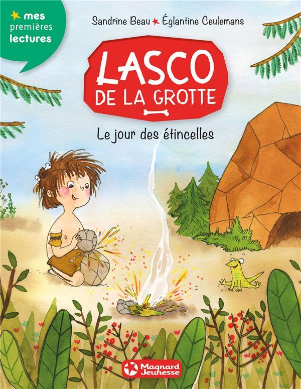 Beau Sandrine - LASCO DE LA GROTTE T.1  -  LE JOUR DES ETINCELLES