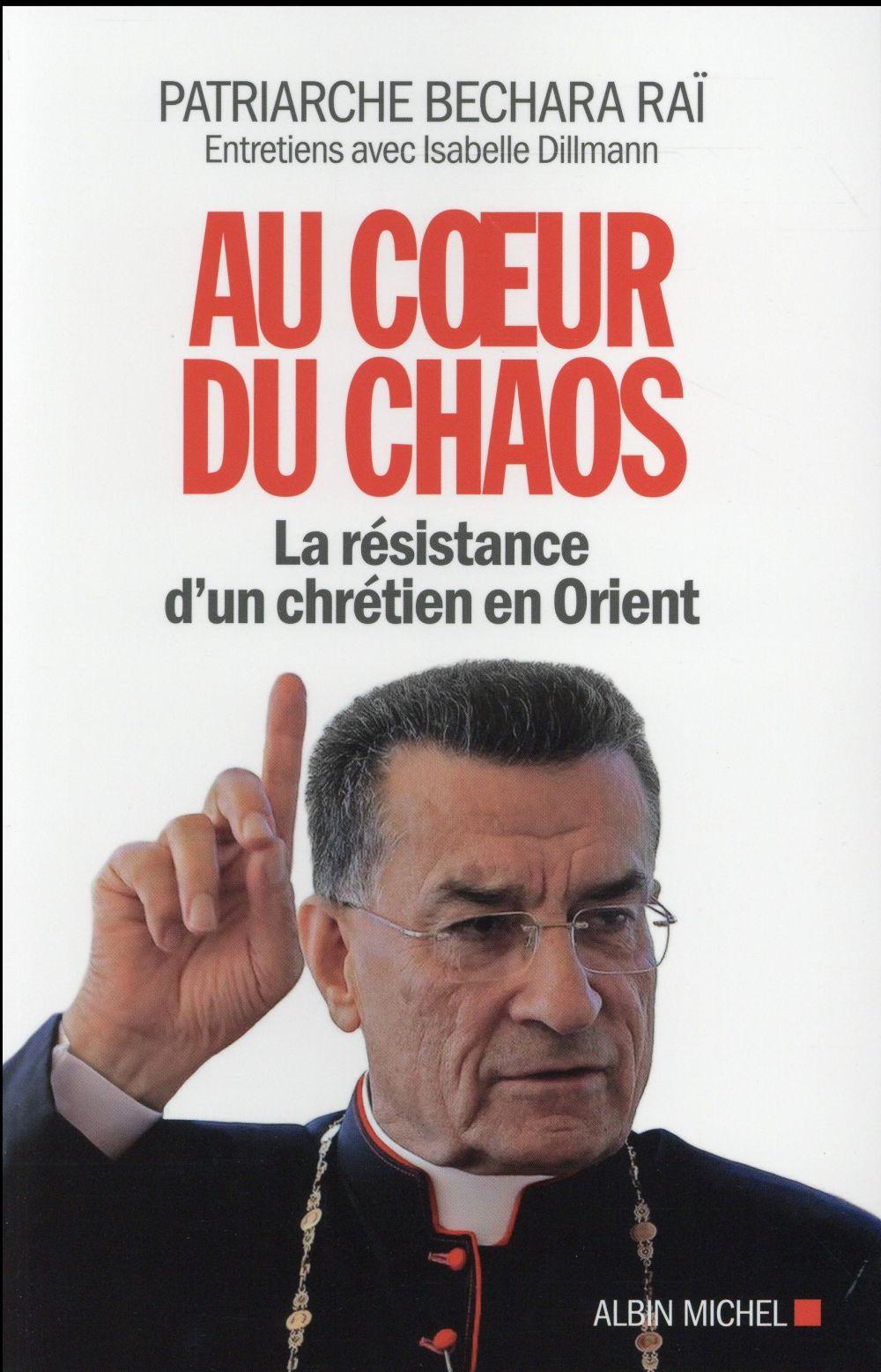 AU COEUR DU CHAOS  -  LA RESISTANCE D'UN CHRETIEN EN ORIENT
