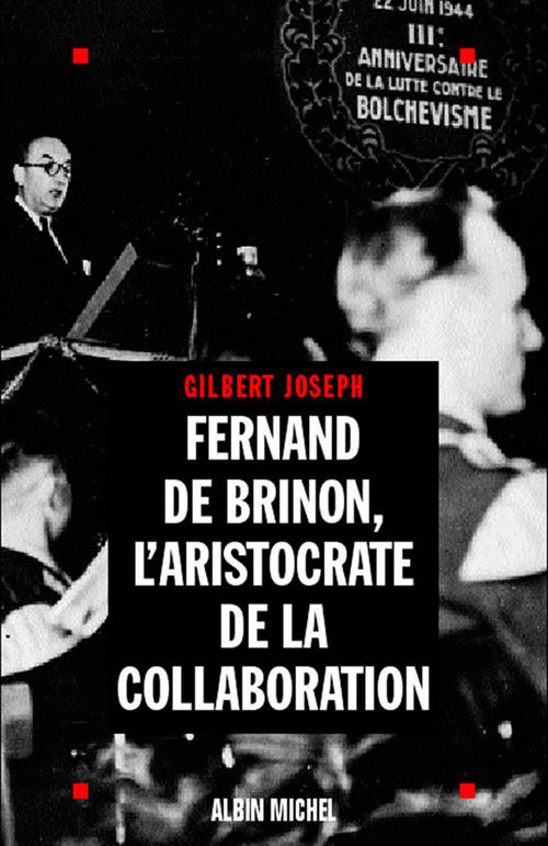 Fernand de brinon, l'aristocrate de la collaboration
