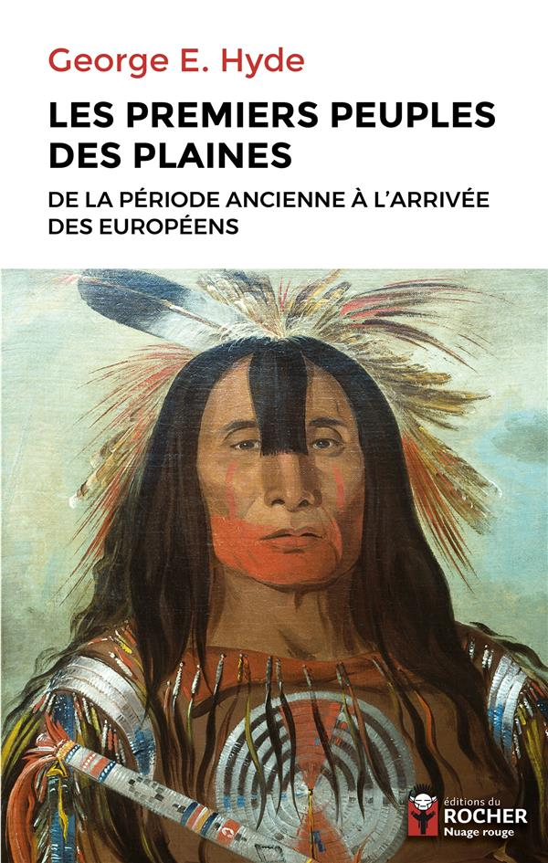 Les premiers peuples des plaines ; de la période ancienne à l'arrivée des Européens