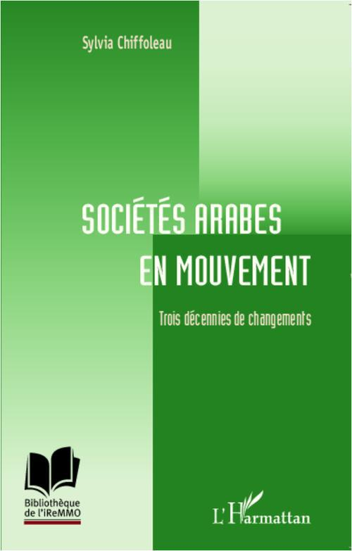 Sociétés arabes en mouvement ; trois décennies de changements