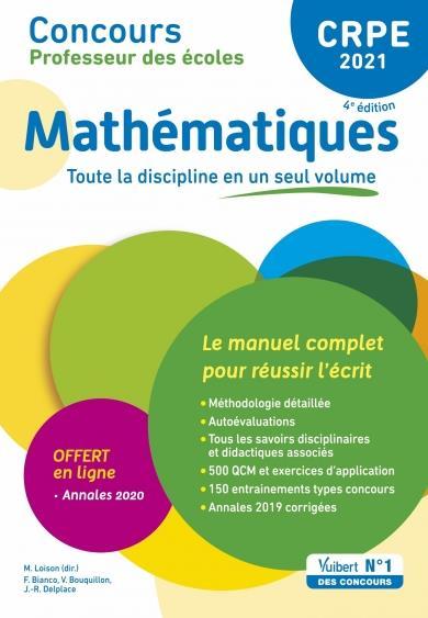 Manuel CRPE ; concours professeur des écoles ; mathématiques ; le manuel complet pour réussir l'écrit (édition 2021)