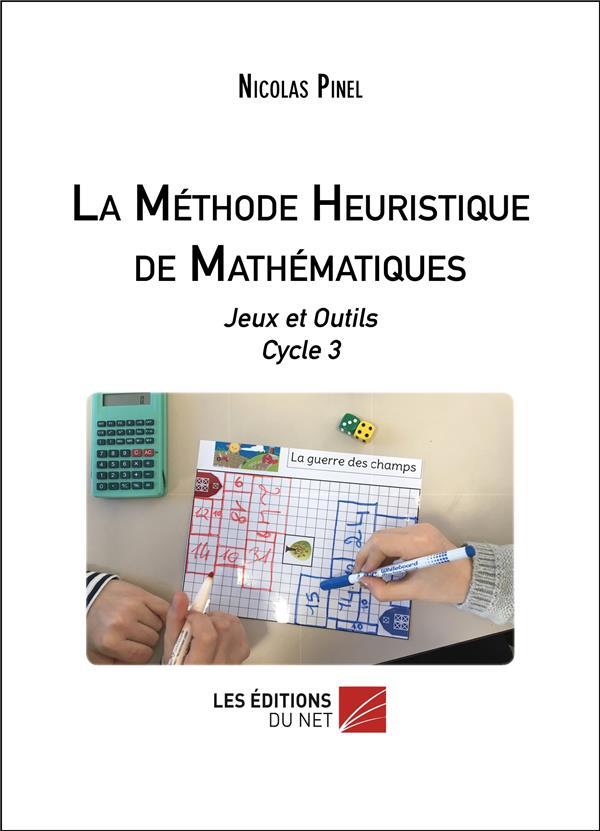 La méthode heuristique de mathématiques ; jeux et outils cycle 3