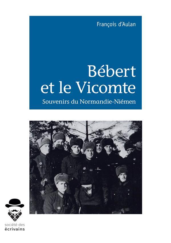 Bébert et le Vicomte ; souvenirs du Normandie-Niémen