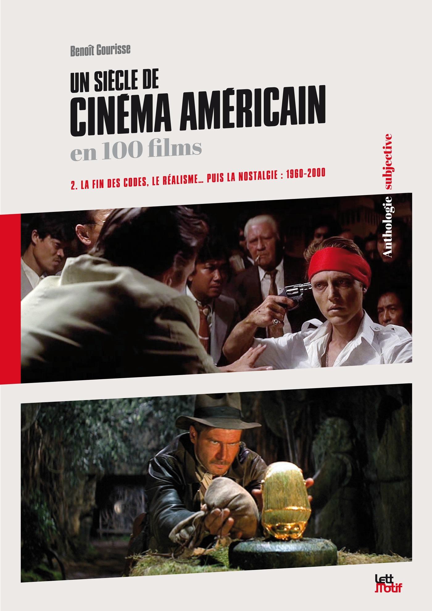 Un siècle de cinéma américain en 100 films t.2 ; la fin de codes, le réalisme... puis la nostalgie : 1960 - 2000